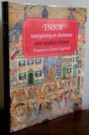 Ensor, Naargeestig En Charmant - Een Andere Ensor - Livres, BD, Revues