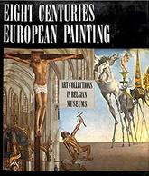 Eight Centuries Of European Painting - Art Collections In Belgian Museums - Beaux-Arts