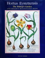 Hortus Eystettensis - The Bishop's Garden And Besler's Magnificent Book - Beaux-Arts