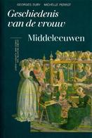 Geschiedenis Van De Vrouw - Middeleeuwen - Livres, BD, Revues