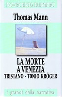 THOMAS MANN - La Morte A Venezia, Tonio Kroger. - Novelle, Racconti