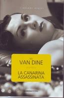 VAN DINE - La Canarina Assassinata. - Gialli, Polizieschi E Thriller