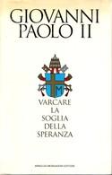 GIOVANNI PAOLO II - Varcare Le Soglie Della Speranza. - Religion