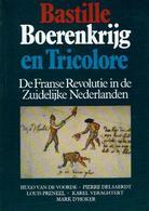 Bastille Boerenkrijg En Tricolore - De Franse Revolutie In De Zuidelijke Nederlanden - Libros, Revistas, Cómics