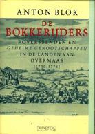 De Bokkerijders - Roversbenden En Geheime Genootschappen In De Landen Van Overmaas (1730-1774) - Books, Magazines, Comics