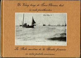 De Visserij Langs De Frans-Vlaamse Kust In Oude Prentkaarten-La Pêche Maritime De La Flandre Française En Cartes Postal - Books, Magazines, Comics