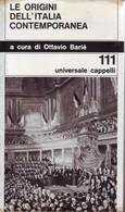 OTTAVIO BARIE' - Le Origini Dell'Italia Contemporanea. - History, Biography, Philosophy