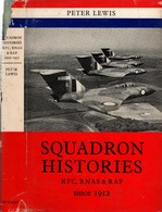 SQUADRON HISTORIES RFC RNAS RAF SINCE 1912 HISTORIQUE AVIATION BRITANNIQUE - Aviation
