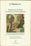CONFARTIGIANATO - Manale Per La Salute E La Sicurezza Nell'artigianato. - Médecine, Biologie, Chimie