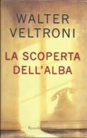 WALTER VELTRONI - La Scoperta Dell'alba. - Novelle, Racconti
