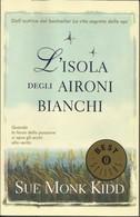 SUE MONK KIDD - L'isola Degli Aironi Bianchi. - Novelle, Racconti