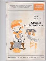 CHANTS ET RECITATIONS DIFFUSES PAR LA RADIO SCOLAIRE 1967-68  N°2  CM2  ACHAT IMMEDIAT - 6-12 Años
