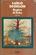 CARLO SGORLON - Regina Di Saba. - Novelle, Racconti