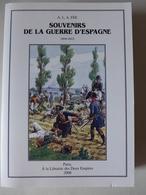 A. L. A. Fée - Souvenirs De La Guerre D'Espagne Dite De L'Indépendance 1809-1813 / 2008 - éd. Librairie Des Deux Empires - History