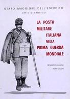 Militaria - Cadioli La Posta Militare Nella Prima Guerra Mondiale - Ed. 1978 - Documenti