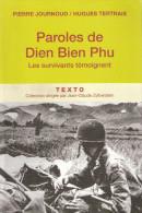 PAROLES DE DIEN BIEN PHU SURVIVANT TEMOIGNAGE GUERRE INDOCHINE CUVETTE NAVARRE LEGION PARA TAP COMBATANT VOLONTAIRE - Livres