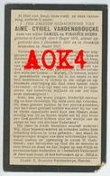 AIME CYRIEL VANDENBROUCKE Kortrijk 1878 1917 Doodsprentje 08 Ardennes Sedan Zivilarbeiter ZAB - Images Religieuses