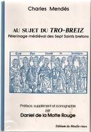 Au Sujet Du Tro-Breiz - Charles Mendès - 360 Pages - 1991 - Nombreuses Illustrations - Pèlerinage Médiéval Bretagne - Bretagne