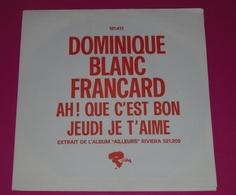 SP Dominique BLANC FRANCARD Ah Que C'est Bon  // PROMO  état Excellent - Vinyles