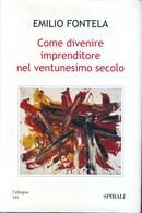 EMILIO FONTELA - Come Divenire Imprenditore Nel XXI Secolo. - Society, Politics & Economy