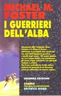 MICHAEL FOSTER - I Guerrieri Dell'alba. - Libri, Riviste, Fumetti