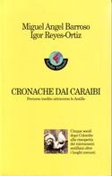 MIGUEL BARROSO - Cronache Dai Caraibi. Percorso Inedito Attraverso Le Antille - Novelle, Racconti