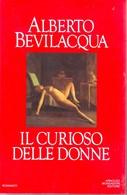 ALBERTO BEVILACQUA - Il Curioso Delle Donne. - Novelle, Racconti
