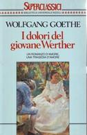 WOLFGANG GOETHE - I Dolori Del Giovane Werther. - Novelle, Racconti