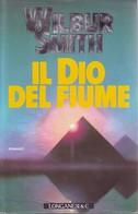 WILBUR SMITH - Il Dio Del Fiume. - Novelle, Racconti