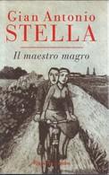 GIAN ANTONIO STELLA - Il Maestro Magro. - Novelle, Racconti