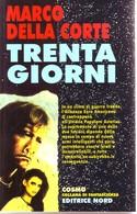 MARCO DELLA CORTE - Trenta Giorni. - Libri, Riviste, Fumetti