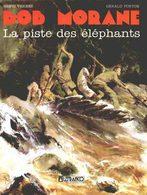 Bob Morane T 06  La Piste Des éléphants.  EO BE-  LEFRANCQ  07/1991 Vernes Forton  (BI1) - Bob Morane