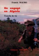 UN ENGAGE EN ALGERIE RECIT GUERRE 1956 1960 4e HUSSARDS - Libros