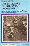DES MILLIONS SOLDATS INCONNUS VIE MILITAIRE ARMEE 4e REPUBLIQUE GUERRE COLONIE INDOCHINE ALGERIE  ETUDE - Livres
