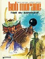 Bob Morane T 17  L'œil Du Samouraï.  EO BE  DARGAUD  07/1973 Vernes Vance  (BI1) - Bob Morane