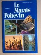 Le Marais Poitevin Par C. Pacteau (Ed. Arthaud Frères-32 Pages ) - Tourism