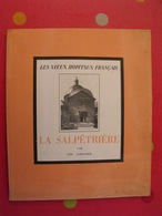 Les Vieux Hopitaux Français : La Salpêtrière. Leo Larguier. Ciba Lyon 1939 - Books, Magazines, Comics
