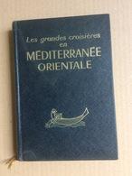 Les Grandes Croisières En Méditerranée Orientale (Hachette-1966) - Tourism