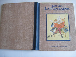RELIURE Fables De La Fontaine - Hachette 1927 - Dessins Félix LORIOUX  Livre Ancien Illustré  TBE Voir Photos - Livres, BD, Revues