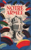 NOTRE ARMEE PLAQUETTE PRESENTATION  VERS 1950 1960 ??? A VOIR - Livres