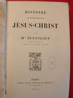 Histoire De Jésus-Christ. Mgr Dupanloup. évêque D'Orléans. Henri Plon, 1870 Bon Cartonnage - Books, Magazines, Comics