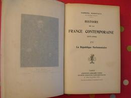 Histoire De La France Comtemporaine 1871-1900. Gabriel Hanotaux. Furne 1908. Bon Cartonnage - Books, Magazines, Comics