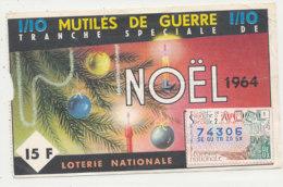 BL 163 / BILLET  LOTERIE NATIONALE   TRANCHE   DE  NOEL   MUTILES DE GUERRE     1964 - Billets De Loterie