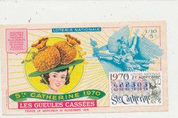 BL 165 / BILLET  LOTERIE NATIONALE   TRANCHE   STE CATHERINE   LES GUEULES CASSEES       1970 - Billets De Loterie