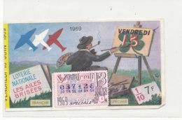 BL 166 / BILLET  LOTERIE NATIONALE   TRANCHE  VENDREDI 13      LES AILES BRISSEES       1969 - Billets De Loterie