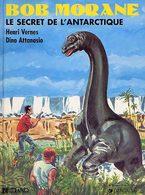 Bob Morane T 02  Le Secret De L'antarctique  RE BE- LEFRANCQ  01/1989 Vernes Attanasio  (BI1) - Bob Morane