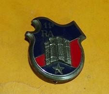 11° Régiment D'Artillerie, épingle à Pastille Oblongue, FABRICANT DELSART SENS,HOMOLOGATION 2271, ETAT VOIR PHOTO  . POU - Esercito