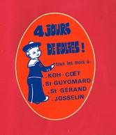 1 Autocollant   4 JOURS DE FOLIES à KOH-COËT & ST GUYOMARD & ST GERAND & JOSSELIN - Autocollants