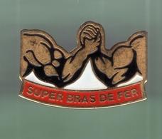 SUPER BRAS DE FER *** 1010 - Pin's