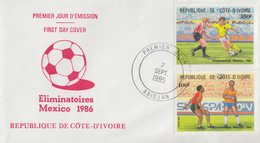 Enveloppe  FDC  1er  Jour   COTE  D' IVOIRE    Eliminatoires    Coupe  Du  Monde  De  FOOTBALL   MEXIQUE    1986 - Coupe Du Monde
